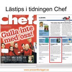 """I nummer 2 2006 rekommenderar Tidningen Chef boken """"Problem med personalens attityd och engagemang?"""" av Ingemar Fredriksson utgiven av ProcentFörlaget."""