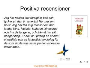 Kinesiska turister - vad vill de ha? av Ingemar Fredriksson får positiva recensioner av Västsvenska Turistrådet.