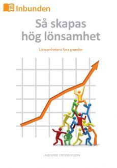 Så skapas hög lönsamhet : Lönsamhetens fyra grunder (Inbunden)