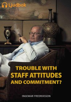Trouble with staff attitudes and commitment? Nedladdningsbar MP3-bok