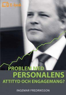 Problem med personalens attityd och engagemang? (e-bok)