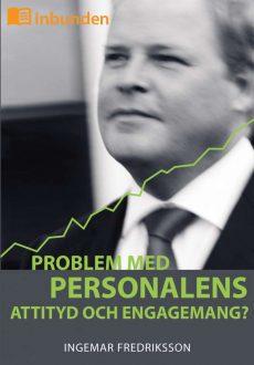 Problem med personalens attityd och engagemang? (Inbunden)