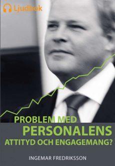 Problem med personalens attityd och engagemang? (Nedladdningsbar MP3)